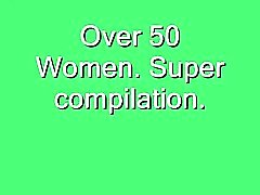 Over 50 Women Super Compilation